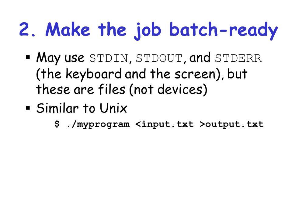 2. Make the job batch-ready