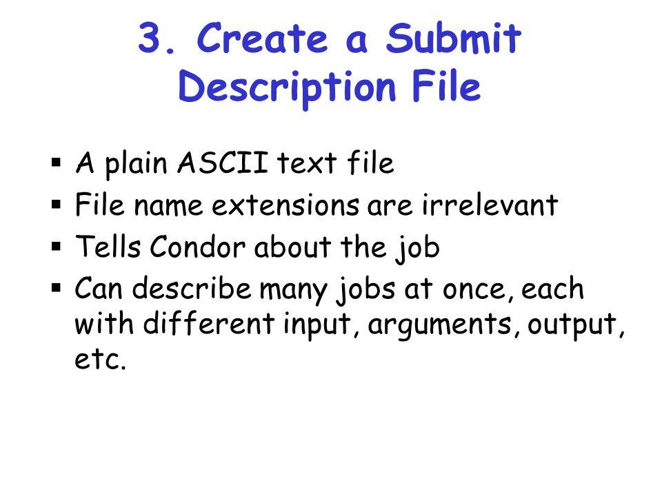 3. Create a Submit Description File