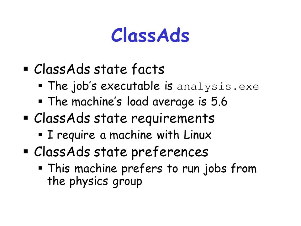 ClassAds ClassAds state facts ClassAds state requirements