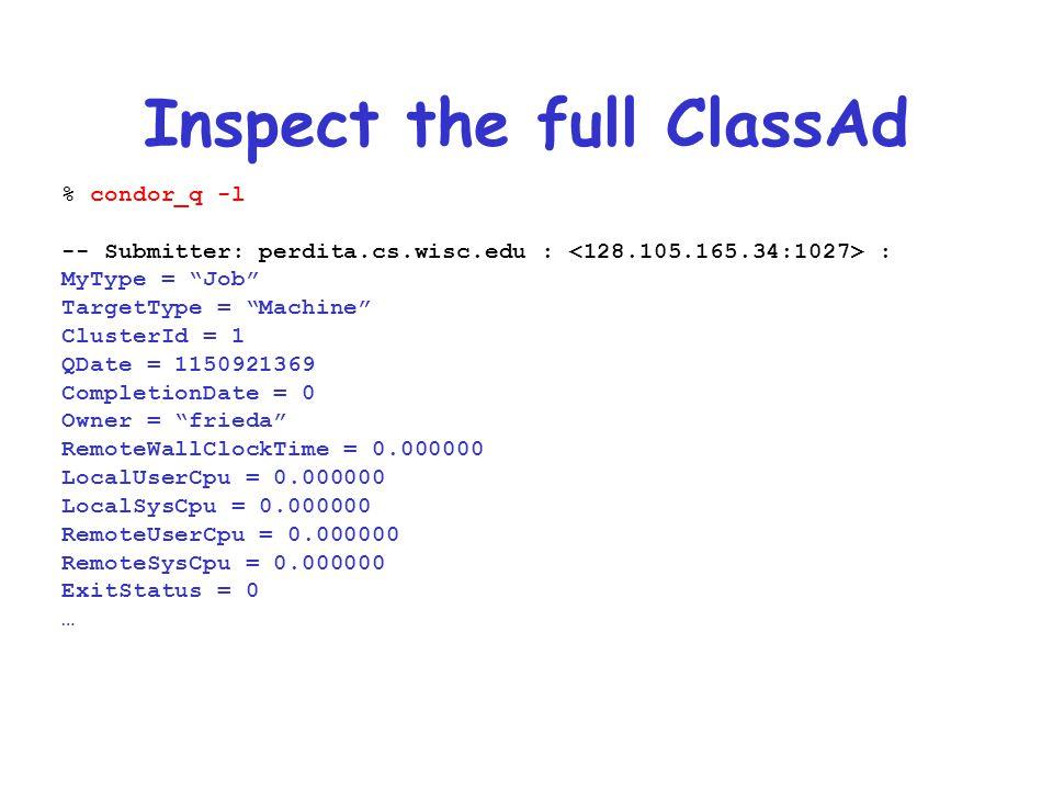 Inspect the full ClassAd