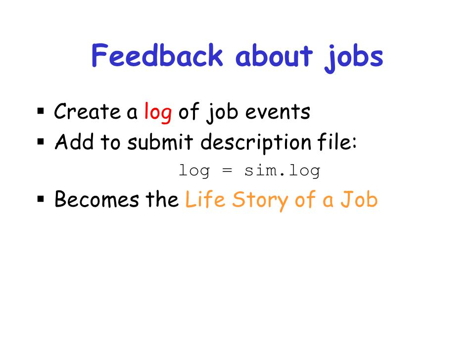 Feedback about jobs Create a log of job events