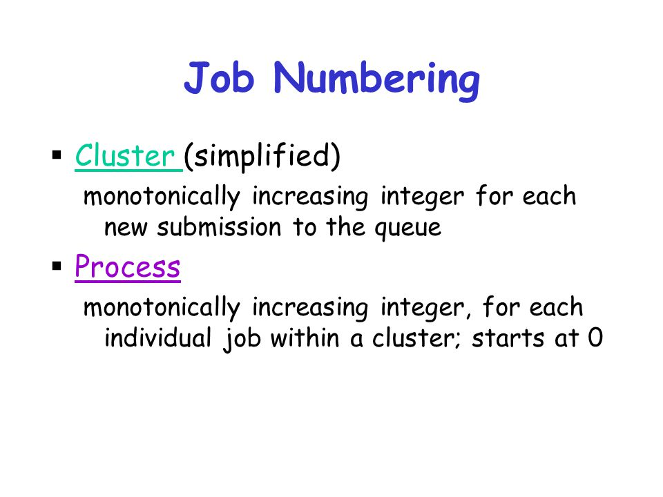 Job Numbering Cluster (simplified) Process