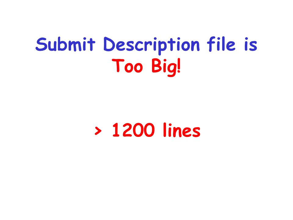 Submit Description file is Too Big! > 1200 lines