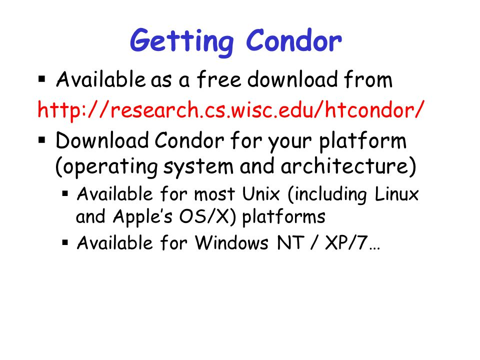 Getting Condor Available as a free download from