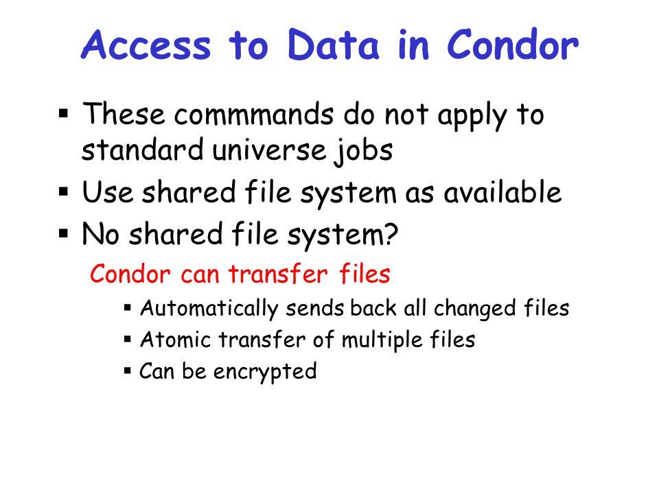 Access to Data in Condor