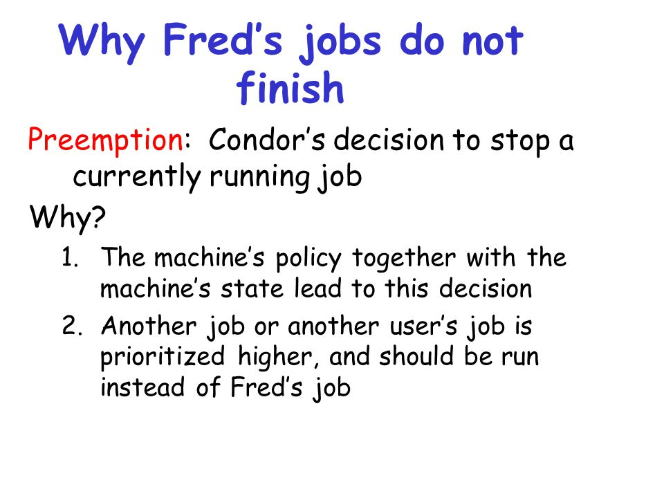Why Fred's jobs do not finish