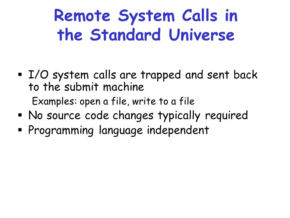 Remote System Calls in the Standard Universe