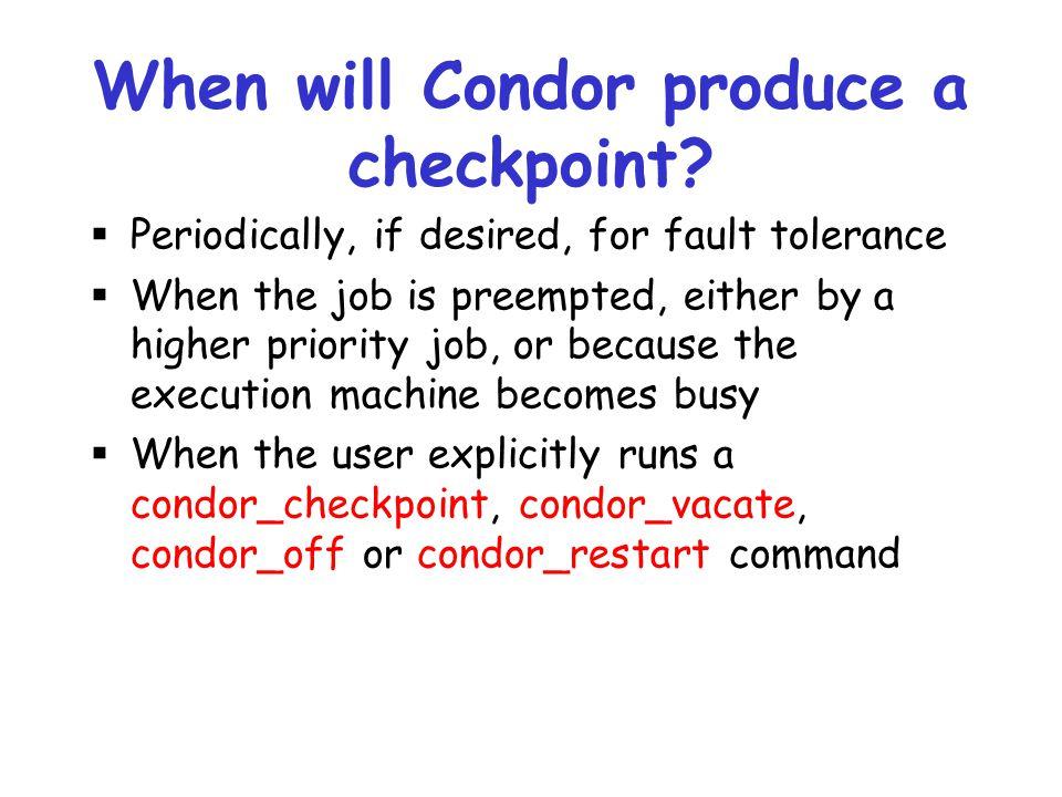 When will Condor produce a checkpoint