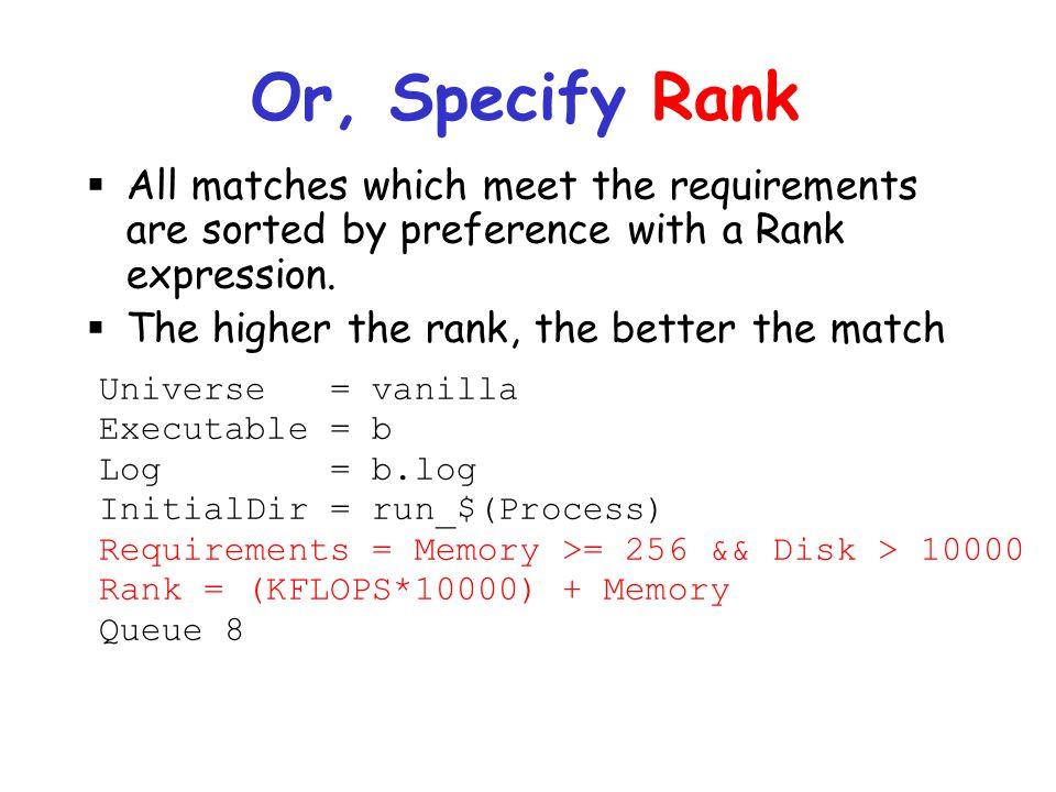 Or, Specify Rank All matches which meet the requirements are sorted by preference with a Rank expression.