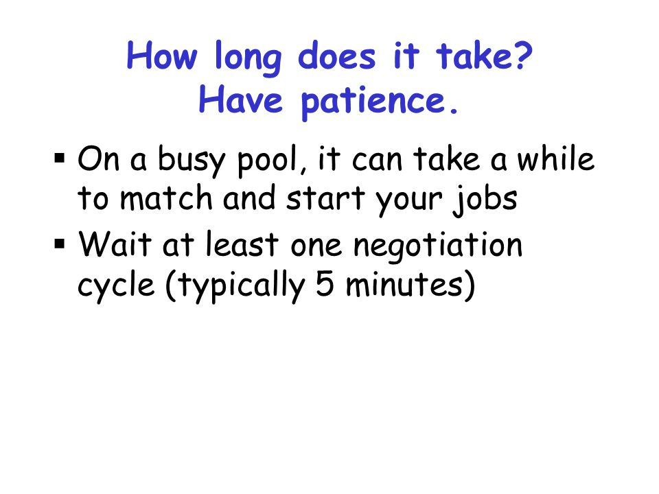 How long does it take Have patience.
