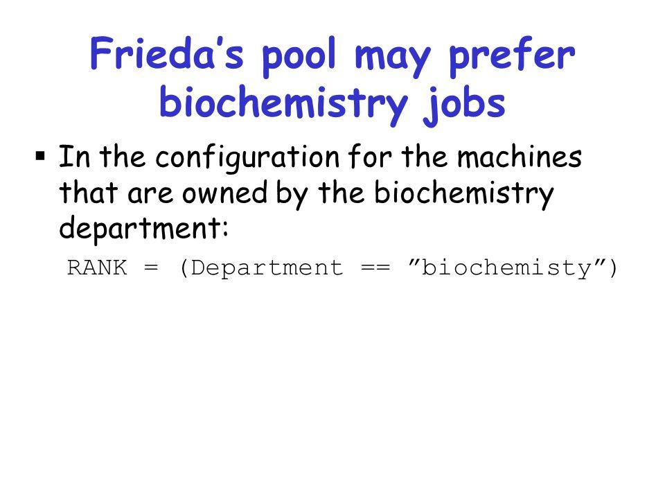 Frieda's pool may prefer biochemistry jobs