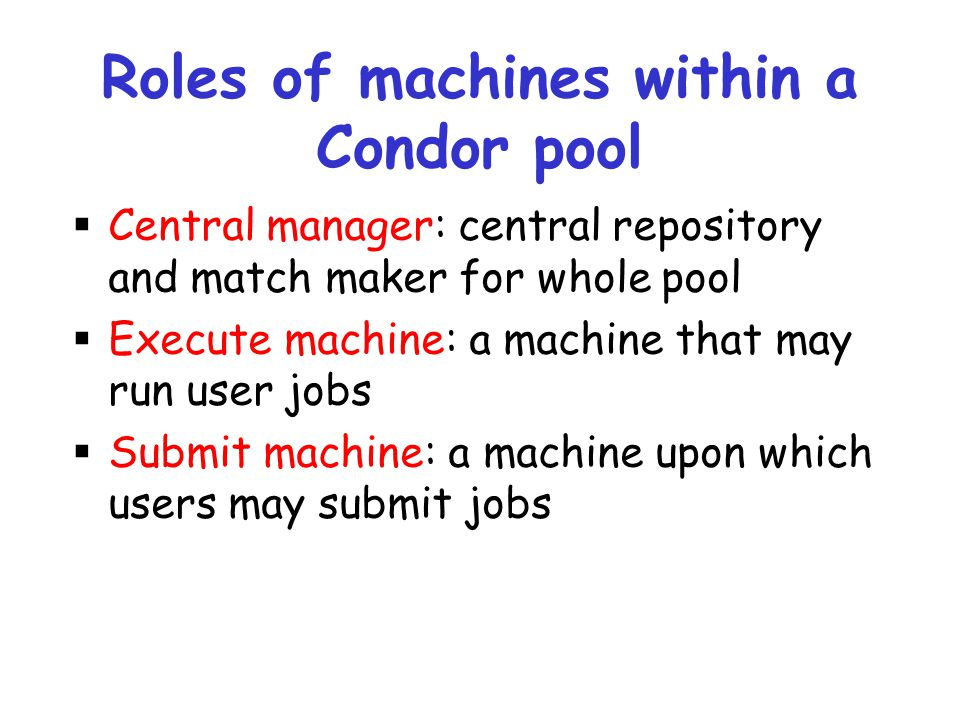 Roles of machines within a Condor pool