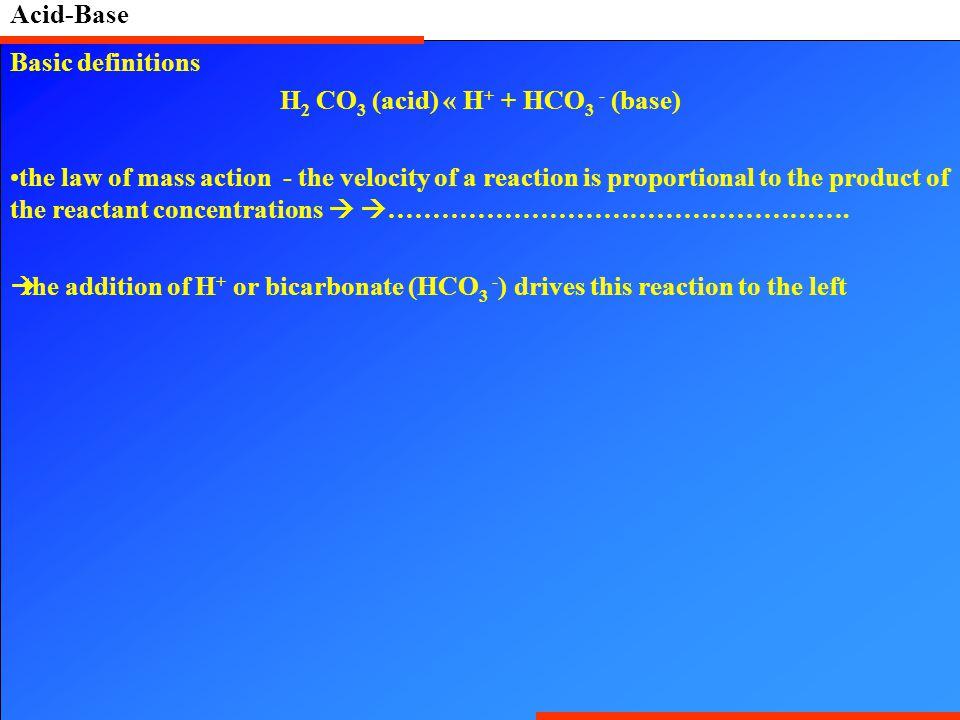 H2 CO3 (acid) « H+ + HCO3 - (base)