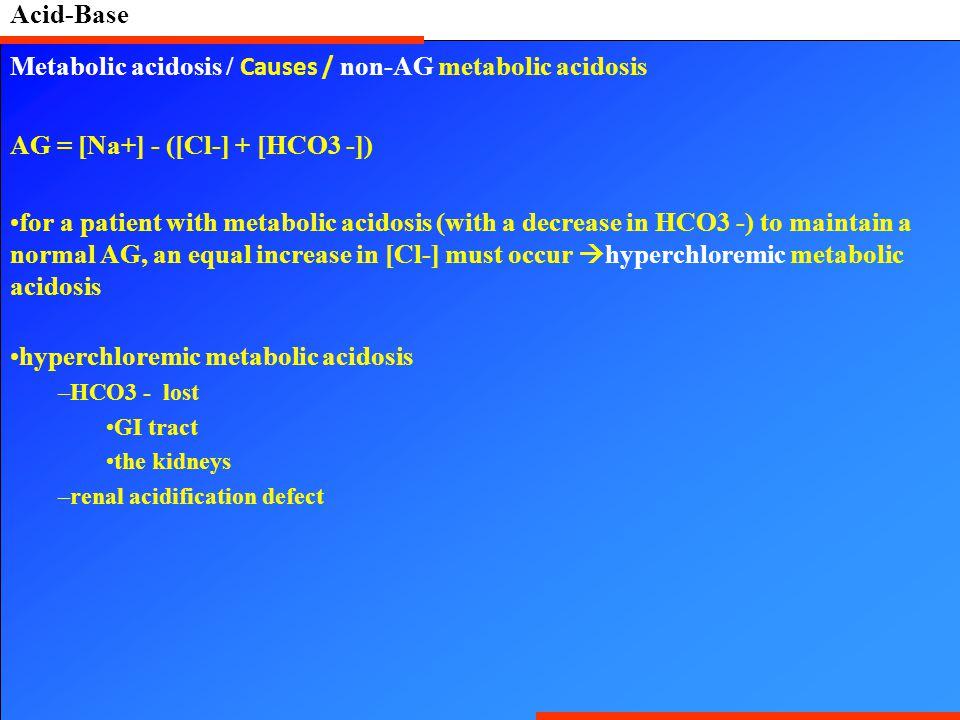 Metabolic acidosis / Causes / non-AG metabolic acidosis