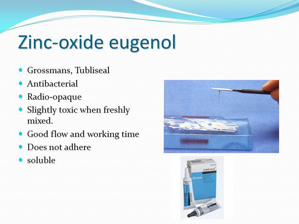 Zinc-oxide eugenol Grossmans, Tubliseal Antibacterial Radio-opaque