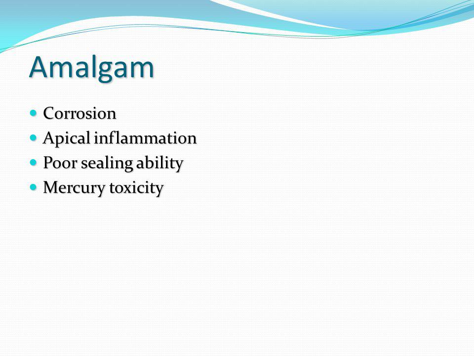 Amalgam Corrosion Apical inflammation Poor sealing ability