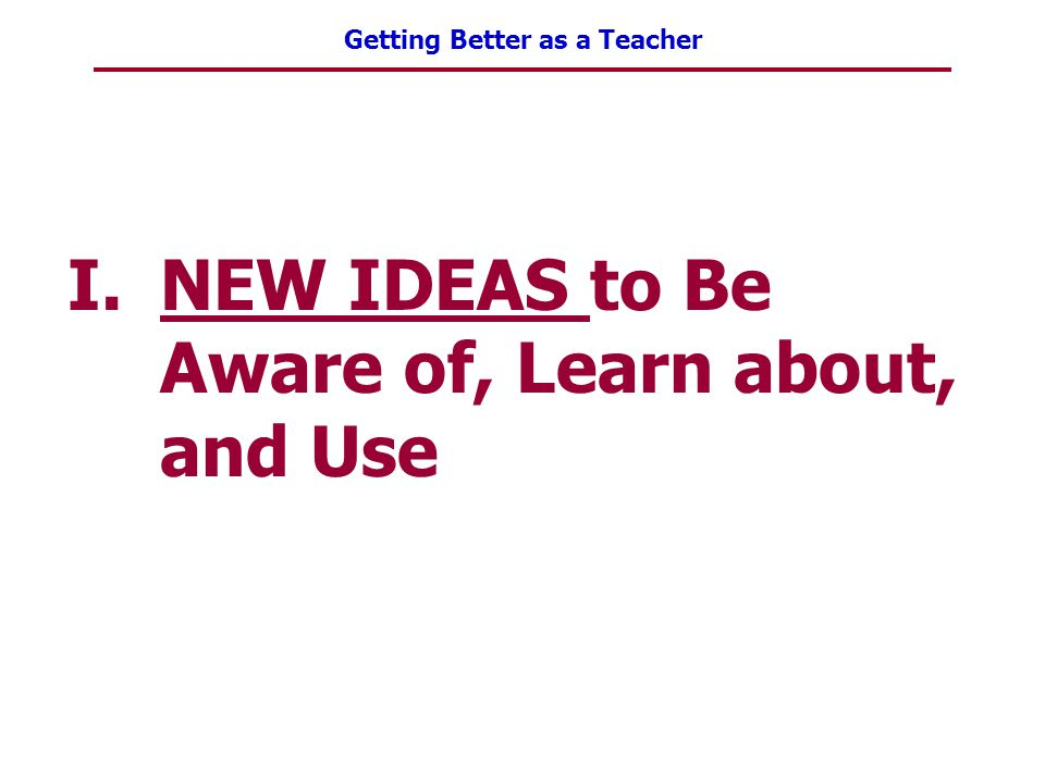 NEW IDEAS to Be Aware of, Learn about, and Use
