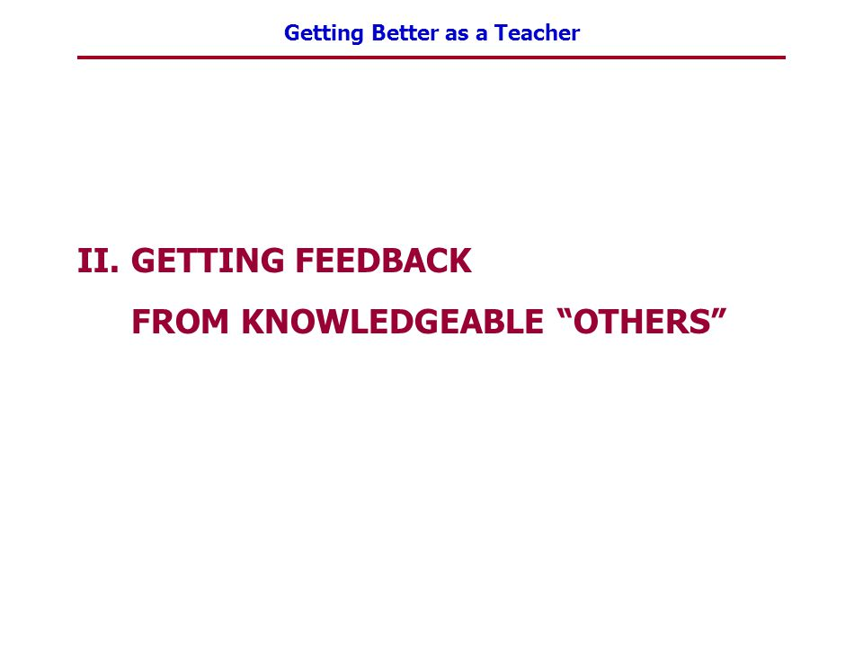 GETTING FEEDBACK FROM KNOWLEDGEABLE OTHERS