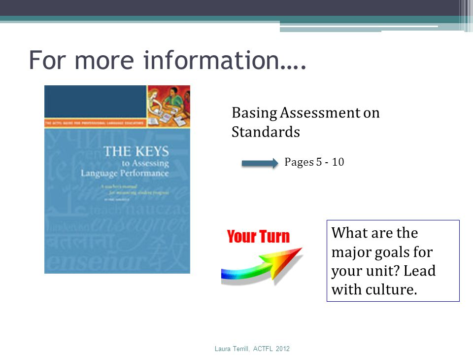 For more information…. Basing Assessment on Standards