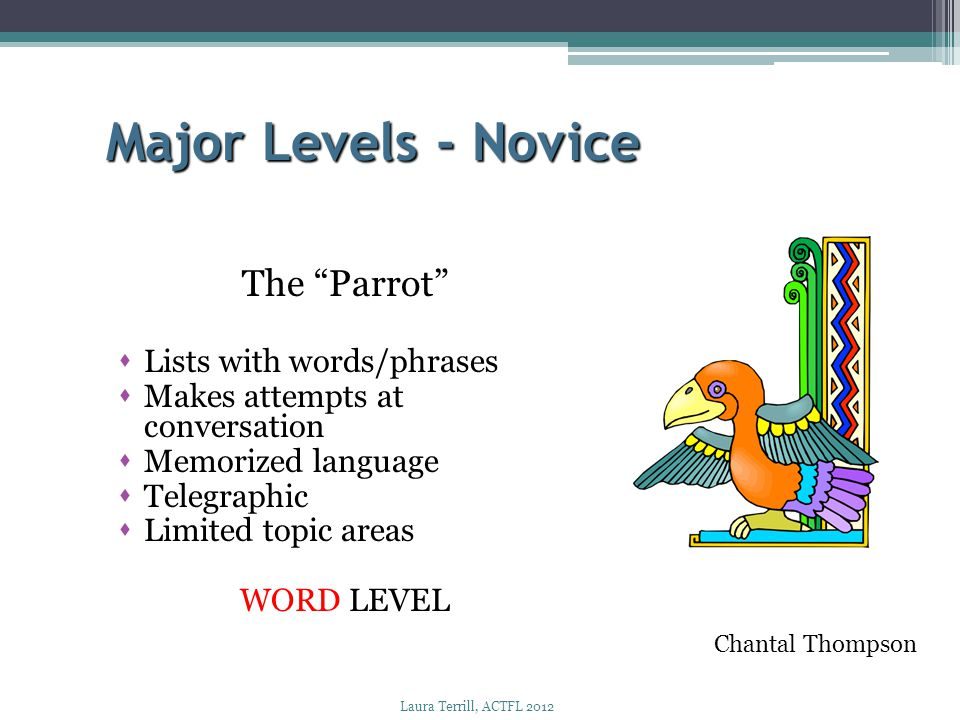 Major Levels - Novice The Parrot Lists with words/phrases