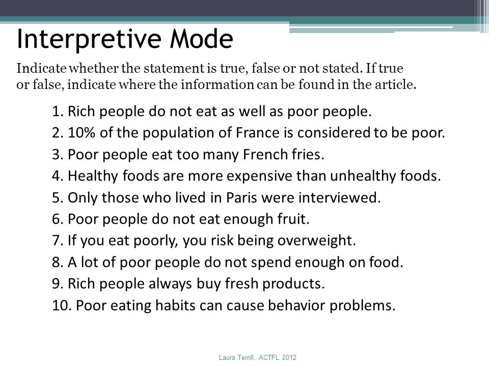 Interpretive Mode 1. Rich people do not eat as well as poor people.