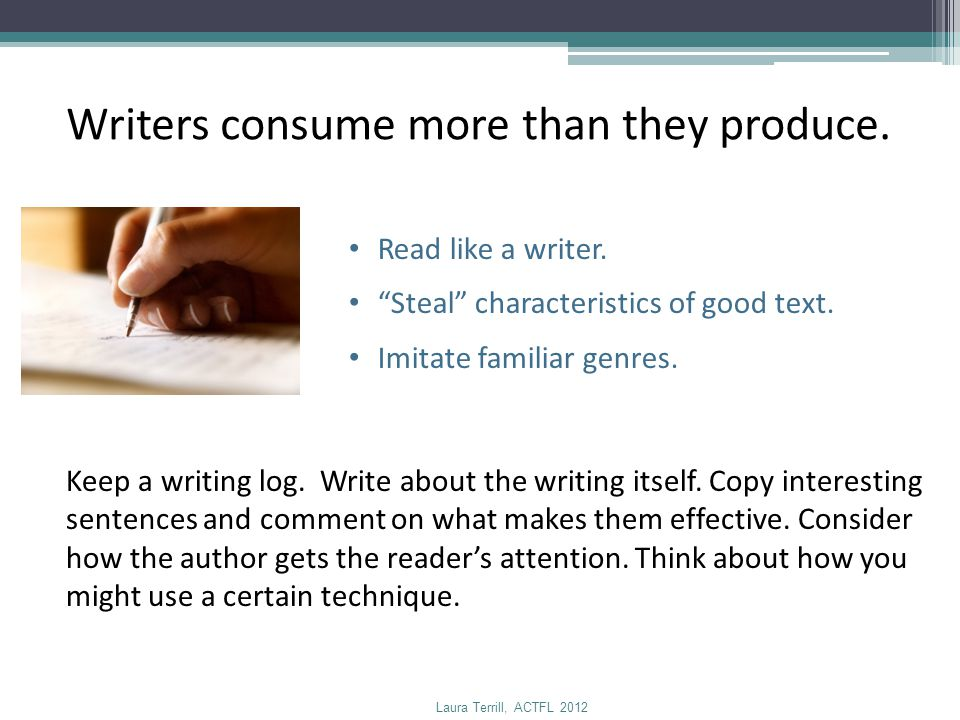Writers consume more than they produce.