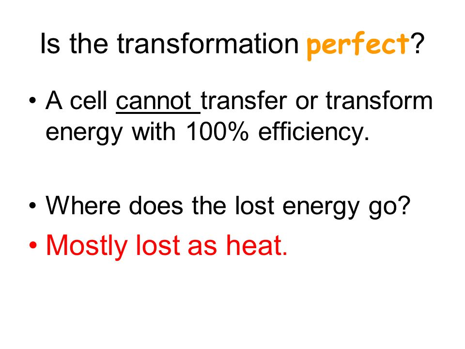 Is the transformation perfect