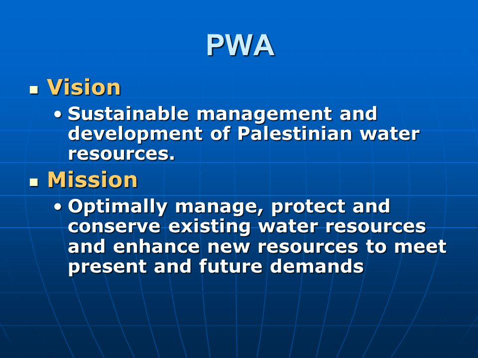 PWA Vision. Sustainable management and development of Palestinian water resources. Mission.