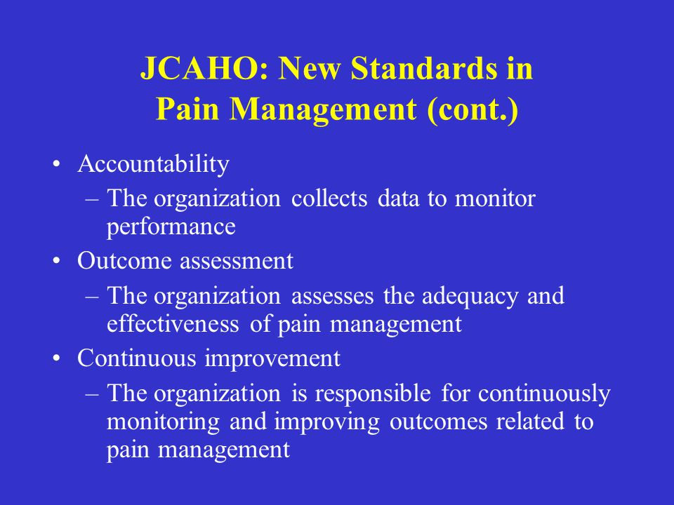 JCAHO: New Standards in Pain Management (cont.)