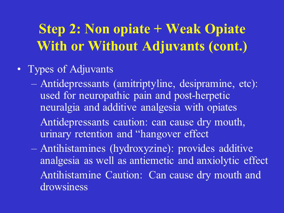Step 2: Non opiate + Weak Opiate With or Without Adjuvants (cont.)