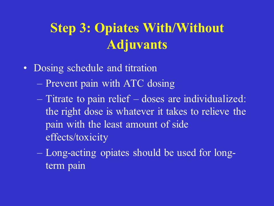Step 3: Opiates With/Without Adjuvants