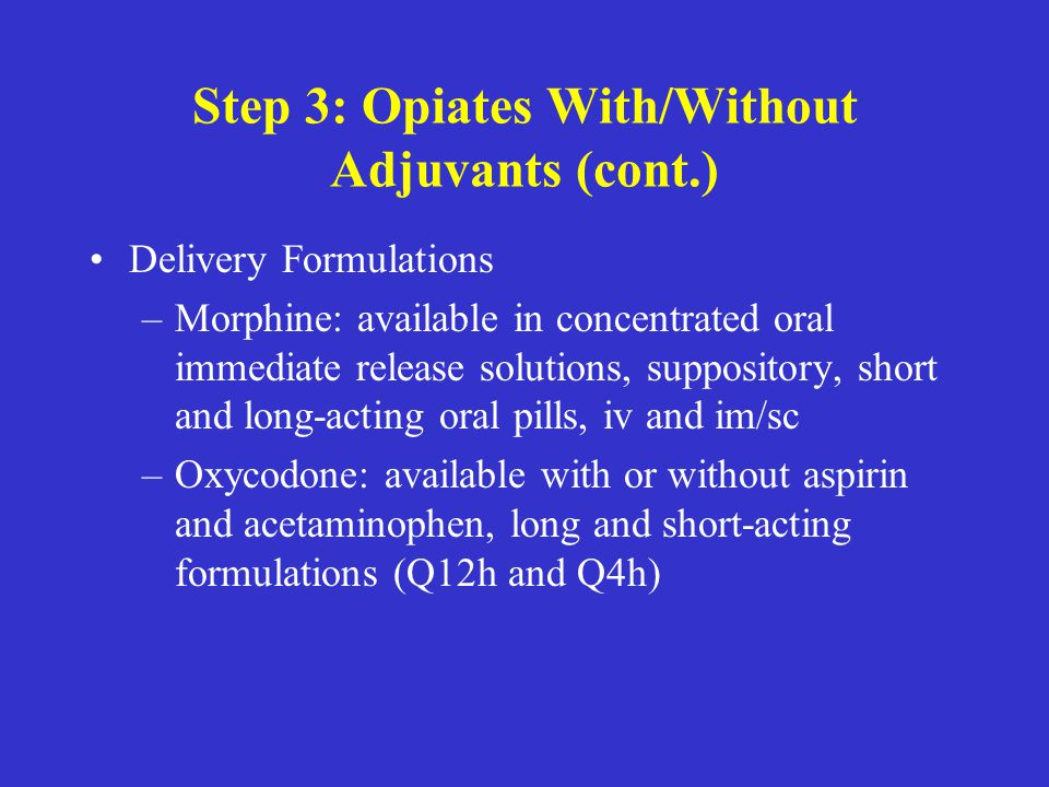 Step 3: Opiates With/Without Adjuvants (cont.)