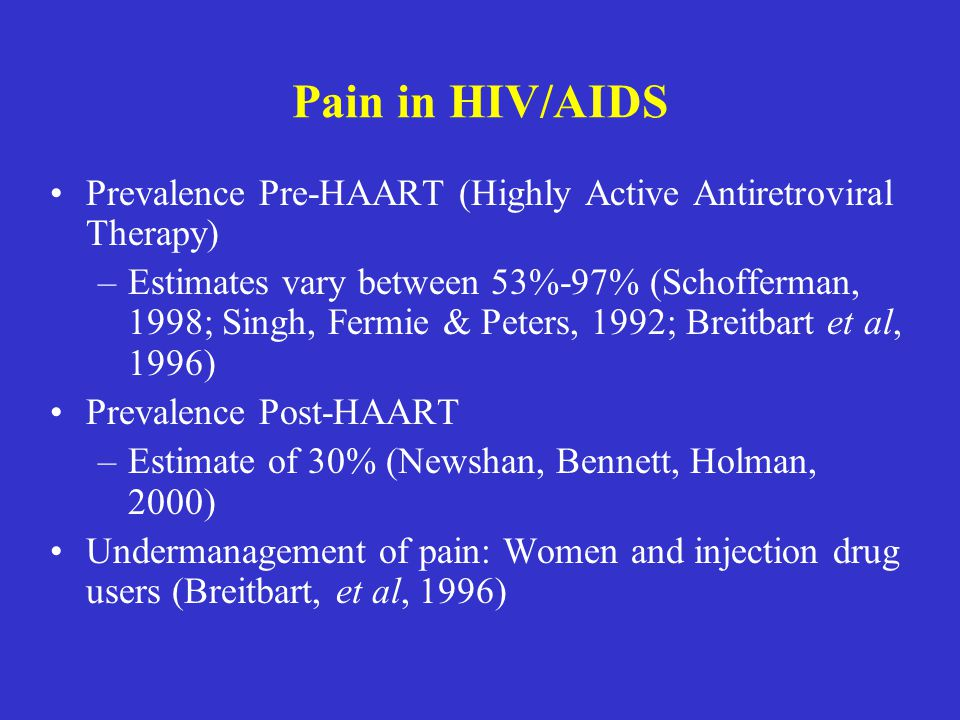 Pain in HIV/AIDS Prevalence Pre-HAART (Highly Active Antiretroviral Therapy)