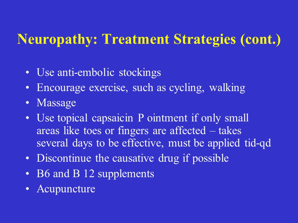 Neuropathy: Treatment Strategies (cont.)