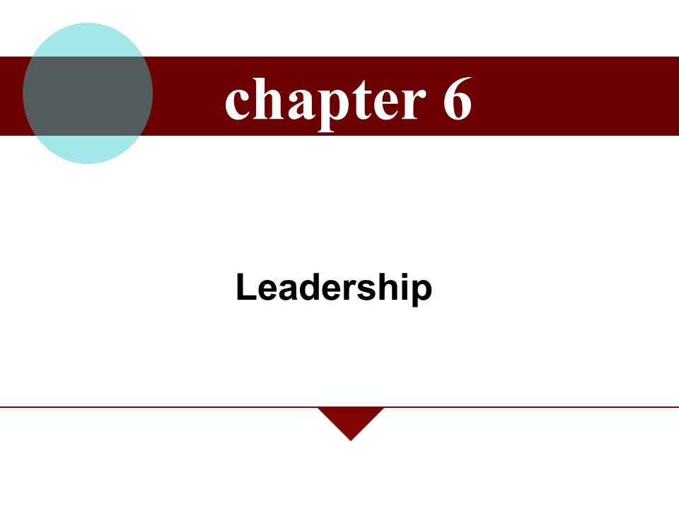 chapter 6 Leadership McGraw-Hill/Irwin Contemporary Management, 5/e