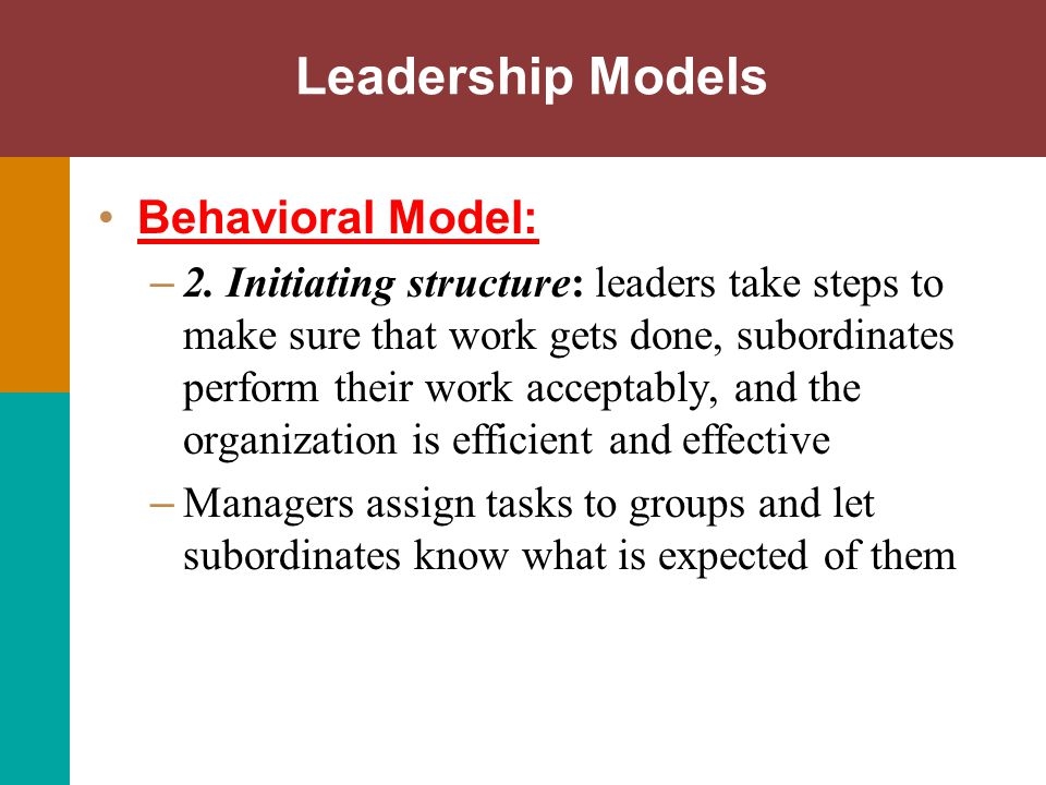Leadership Models Behavioral Model: