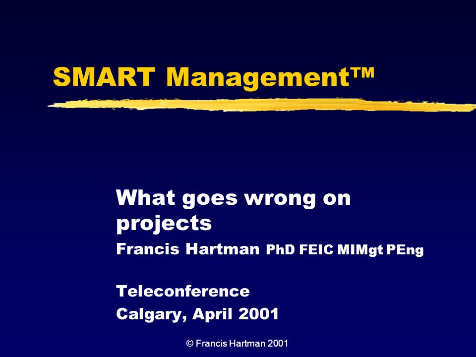 SMART Management™ What goes wrong on projects