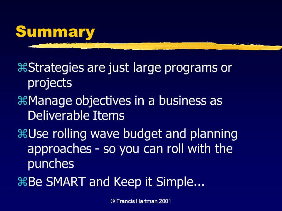 Summary Strategies are just large programs or projects