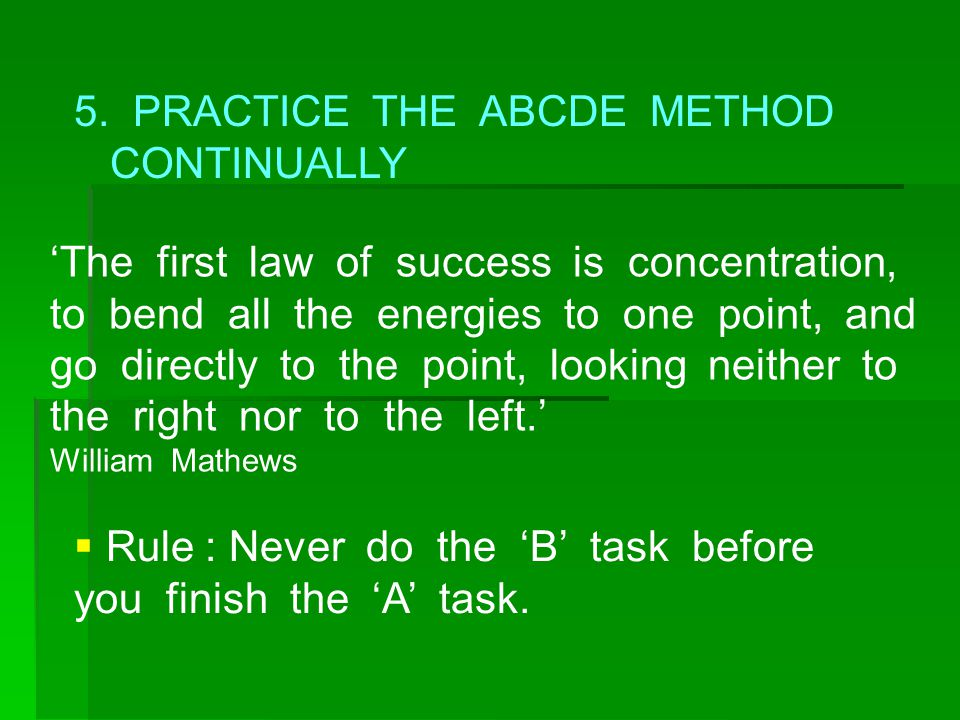 5. PRACTICE THE ABCDE METHOD CONTINUALLY