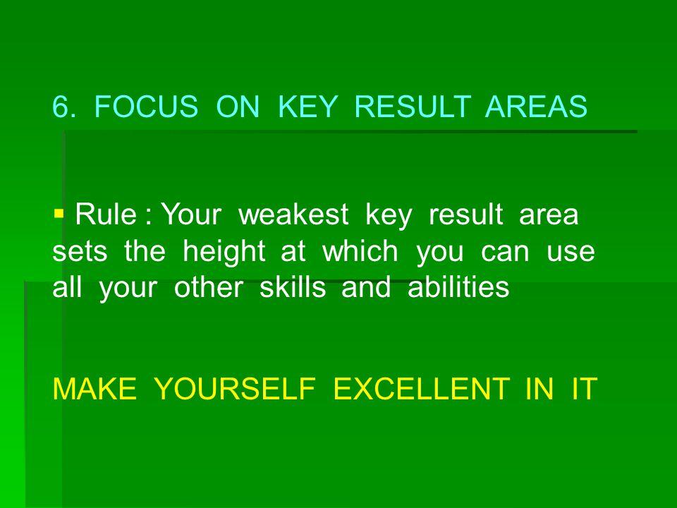 6. FOCUS ON KEY RESULT AREAS