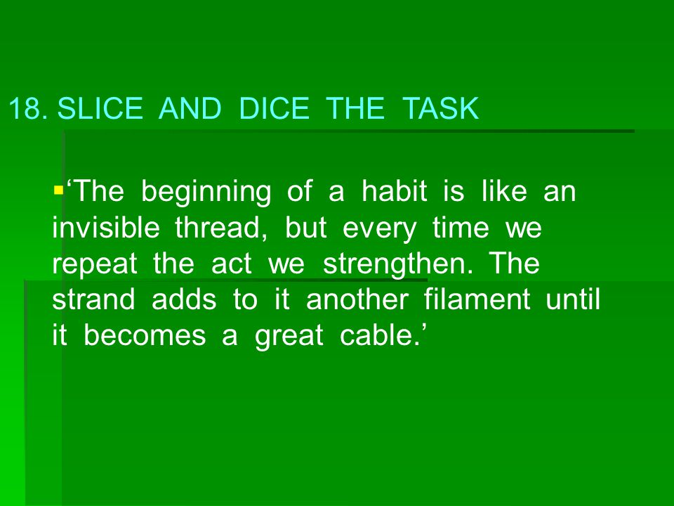 18. SLICE AND DICE THE TASK