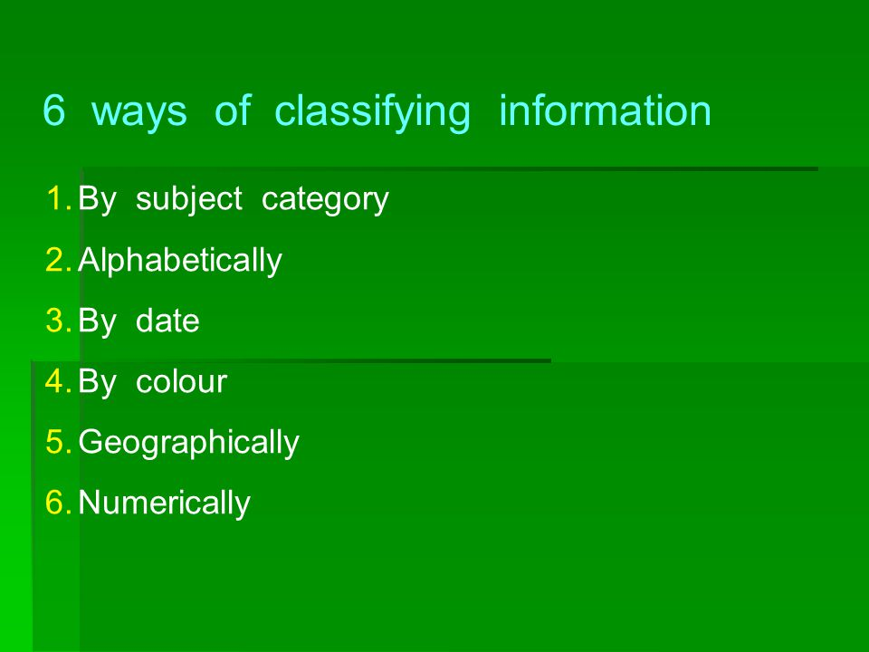 6 ways of classifying information