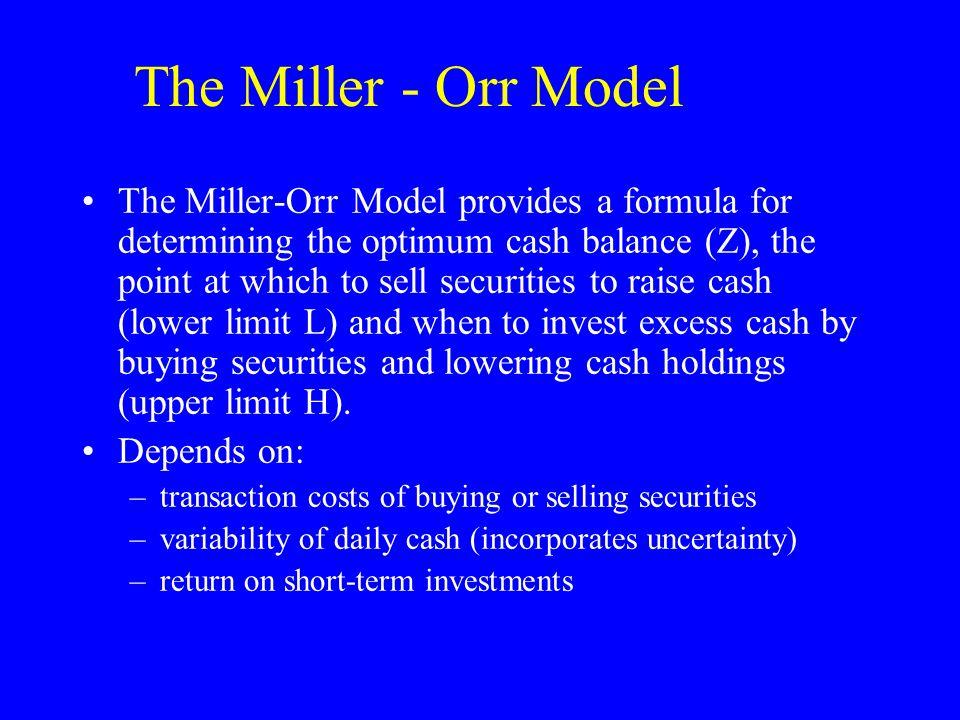 The Miller - Orr Model