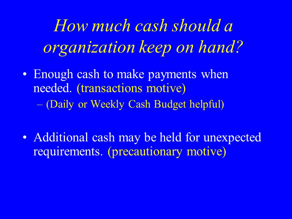 How much cash should a organization keep on hand
