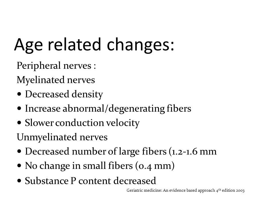 Age related changes: Peripheral nerves : Myelinated nerves