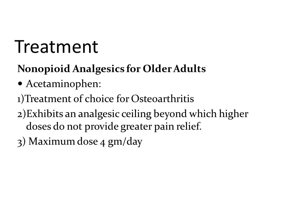 Treatment Nonopioid Analgesics for Older Adults Acetaminophen: