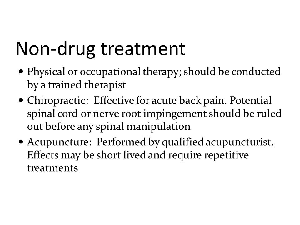 Non-drug treatment Physical or occupational therapy; should be conducted by a trained therapist.