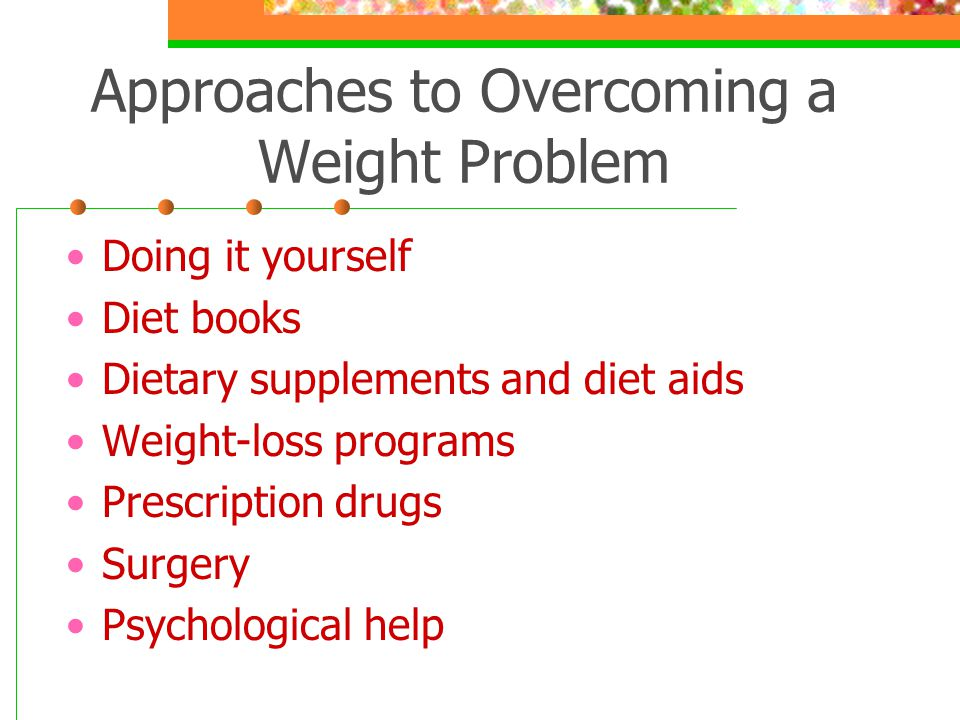 Approaches to Overcoming a Weight Problem