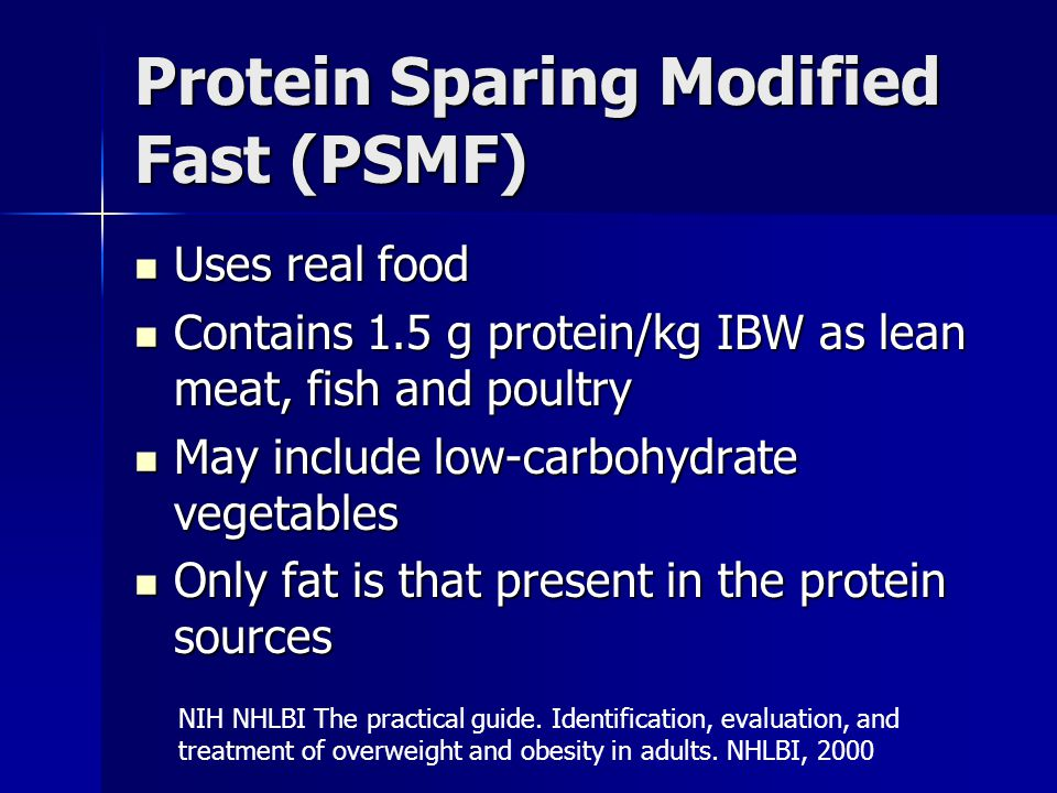 Protein Sparing Modified Fast (PSMF)