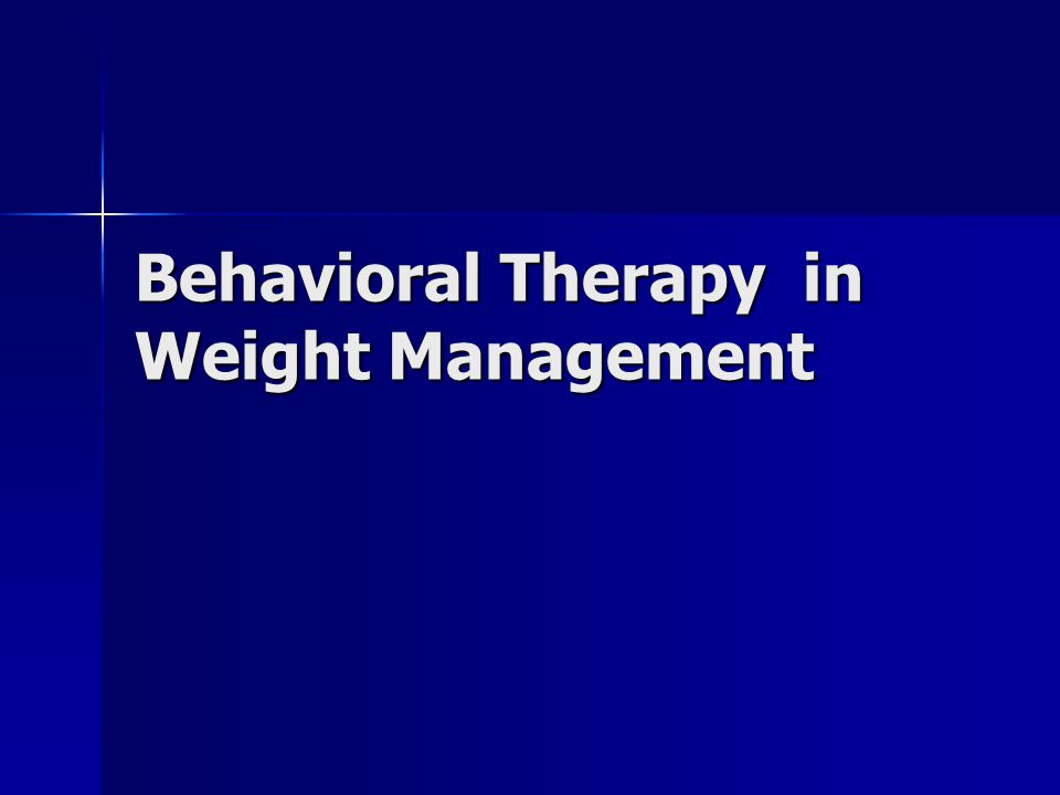 Behavioral Therapy in Weight Management
